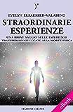 img - for Straordinarie Esperienze - Un breve saggio sulle esperienze transpersonali legate alla morte fisica: 6 (Stazione Celeste eBook) (Italian Edition) book / textbook / text book