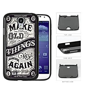 Make Old Things New Again Western Script Hard Plastic Snap On Cell Phone Case Samsung Galaxy S4 SIV I9500