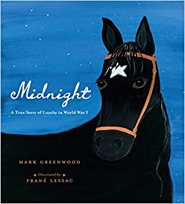 Mark Greenwood - Midnight: A True Story Of Loyalty In World War I