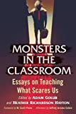 img - for Monsters in the Classroom: Essays on Teaching What Scares Us book / textbook / text book