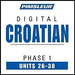 Croatian Phase 1, Unit 26-30