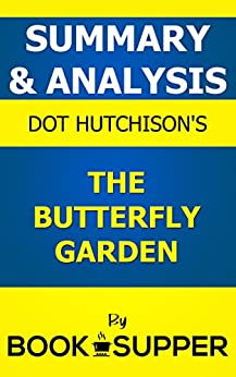 Summary analysis the butterfly garden by - The butterfly garden dot hutchison ...