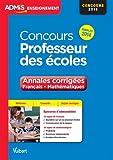 Concours Professeur des écoles - Annales corrigées - Français - Mathématiques - Annales 2014 - CRPE 2015