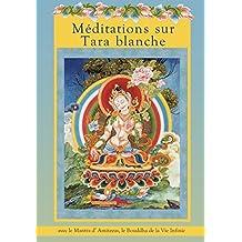 Méditations sur Tara blanche (Pratiques) (French Edition)
