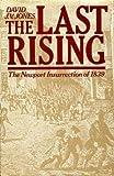 The Last Rising : The Newport Insurrection of 1839, David Jones, 0198200765