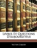 Livres et Questions D'Aujourd'Hui, Victor Giraud, 1142682137