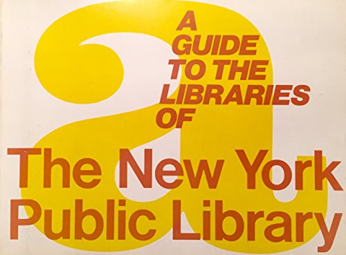 Beyond the Lions: A Guide to the Libraries of the New York Public Library ()