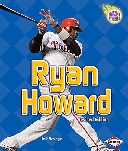 Ryan Howard, 2nd Edition (Amazing Athletes)