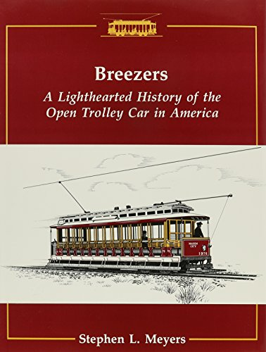 Breezers: A Lighthearted History of the Open Trolley Car in (Brill Trolley)