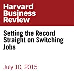 Setting the Record Straight on Switching Jobs | Amy Gallo