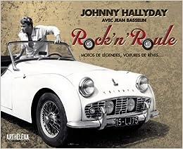 Rock N Roule Johnny Hallyday 9782916832043 Amazon Com Books