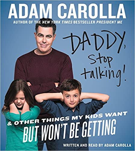 Daddy, Stop Talking! CD: And Other Things My Kids Want But Wont Be Getting