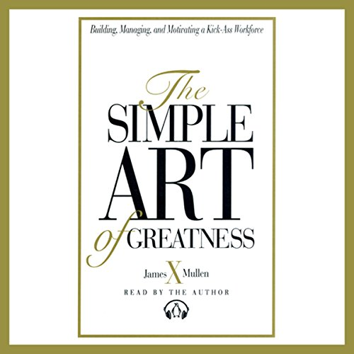 The Simple Art of Greatness