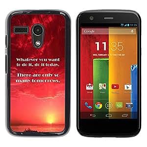 Qstar Arte & diseño plástico duro Fundas Cover Cubre Hard Case Cover para Motorola Moto G1 / X1032 ( Today Tomorrow Now Moment Do Quote)
