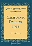 Amazon / Forgotten Books: California Dahlias, 1921 Classic Reprint (Advance Dahlia Gardens)