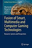 img - for Fusion of Smart, Multimedia and Computer Gaming Technologies: Research, Systems and Perspectives (Intelligent Systems Reference Library) book / textbook / text book