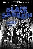Black Sabbath and Philosophy: Mastering ...