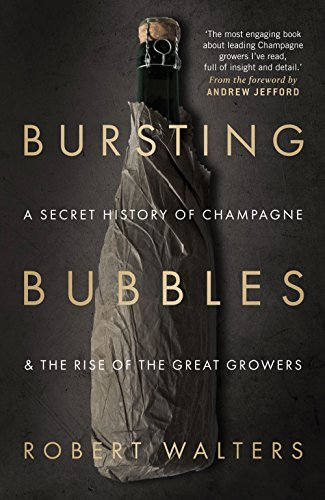 Bursting Bubbles: A Secret History of Champagne and the Rise of the Great ()