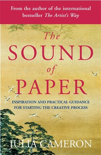 The Sound of Paper: Inspirational and Practical Guidance for Starting the Creative Process ebook