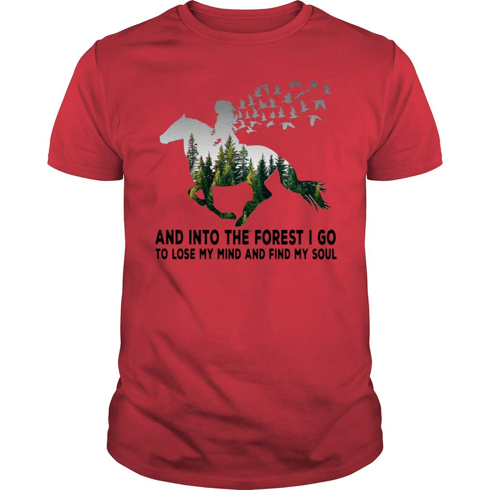 And Into The Forest I Go To Lose My Mind And Find My Soul Premium Ts Shirts