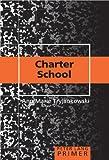 Charter School Primer (Peter Lang Primer)