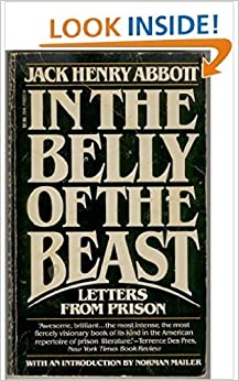 Book In The Belly of The Beast: Letters From Prison by Jack Henry Abbott (1982-03-01)