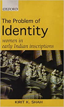 Book The Problem of Identity: Women in Early Indian Inscriptions