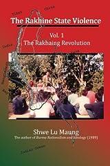 The Rakhine State Violence: Vol. 1: The Rakhaing Revolution (Volume 1) Paperback