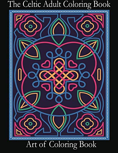 The Celtic Adult Coloring Book: Relieve Stress and Anxiety While You Color Classic Celtic Designs (Coloring Books for Adults) (Volume 3) for $<!--$2.99-->