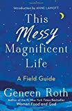 #2: This Messy Magnificent Life: A Field Guide
