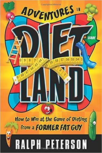 Adventures in Diet Land - Ralph Peterson
