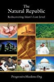 The Natural Republic: Rediscovering Islam's Lost Jewel