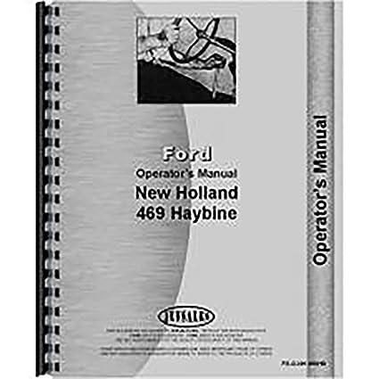 amazon com new holland 469 haybine mower operators manual rh amazon com New Holland 479 Haybine Parts New Holland 479 Haybine Parts