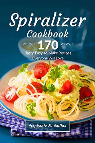 Spiralizer Cookbook Easy Make Everyone ebook product image