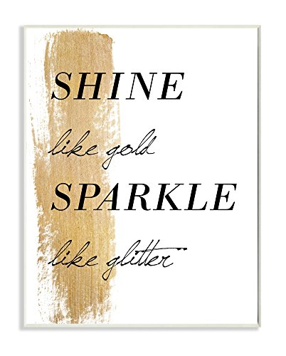 Stupell Home Décor Shine Like Gold Sparkle Like Glitter Wall Plaque Art, 10 x 0.5 x 15, Proudly Made in USA ()