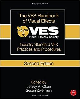 The Ves Handbook Of Visual Effects: Industry Standard Vfx Practices And Procedures por Susan Zwerman epub