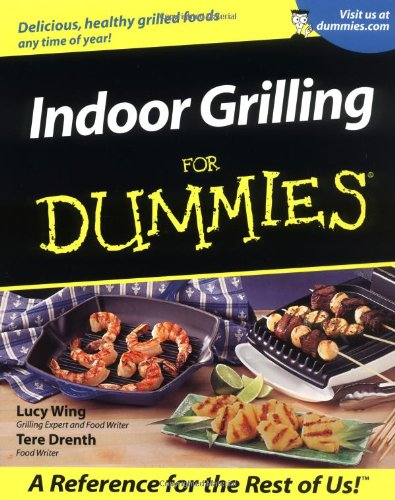Indoor Grilling For Dummies (Grilling Indoor Cookbook)