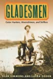 img - for Gladesmen: Gator Hunters, Moonshiners, and Skiffers (Florida History and Culture) by Glen Simmons (2010-09-05) book / textbook / text book