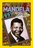 Mandela: The Rebel Who Led His Nation to Freedom (National Geographic World History Biographies)