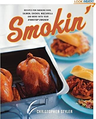 Smokin': Recipes for Smoking Ribs, Salmon, Chicken, Mozzarella, and More with Your Stovetop Smoker by natcha fon