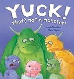 Yuck! That's Not a Monster!, Angela McAllister, 1561486833