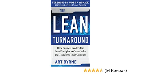 Amazon the lean turnaround how business leaders use lean amazon the lean turnaround how business leaders use lean principles to create value and transform their company ebook art byrne james p womack fandeluxe Choice Image