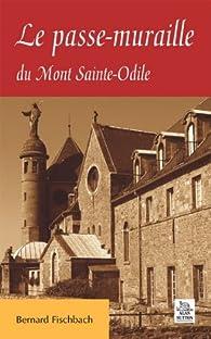 Le Passe-Muraille du Mont Sainte-Odile par Fischbach