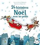 24 histoires pour attendre no?l avec les petits histoires ? raconter pour les petits french edition
