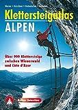 Rother Selection: Klettersteigatlas Alpen: Über 900 Klettersteige zwischen Wienerwald und Côte d'Azur