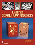 Lighted Scroll Saw Projects, Sue Mey, 0764333860
