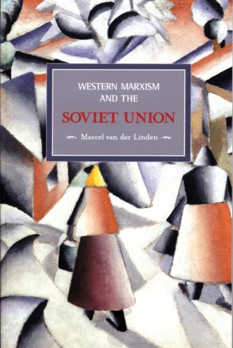 Western Marxism and the Soviet Union: A Survey of Critical Theories and Debates Since 1917 (Historical Materialism Books