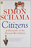 Front cover for the book Citizens: A Chronicle of the French Revolution by Simon Schama