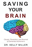 #8: Saving Your Brain: Causes, Prevention, and Reversal of Dementia/Alzheimer's (Health Restoration Book 4)