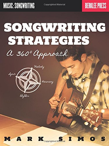 (Songwriting Strategies: A 360-Degree Approach (Music: Songwriting))
